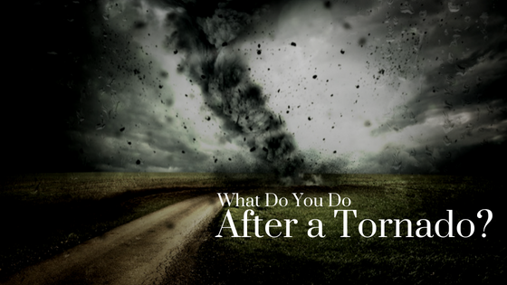 What Do You Do After a Tornado?
