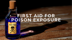 Poison First Aid Steve Farzam