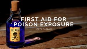 Poison First Aid Steve Farzam