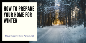 Steve Farzam How to Prepare Your Home for winter