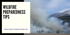 Steve Farzam Wildfire Preparedness Tips